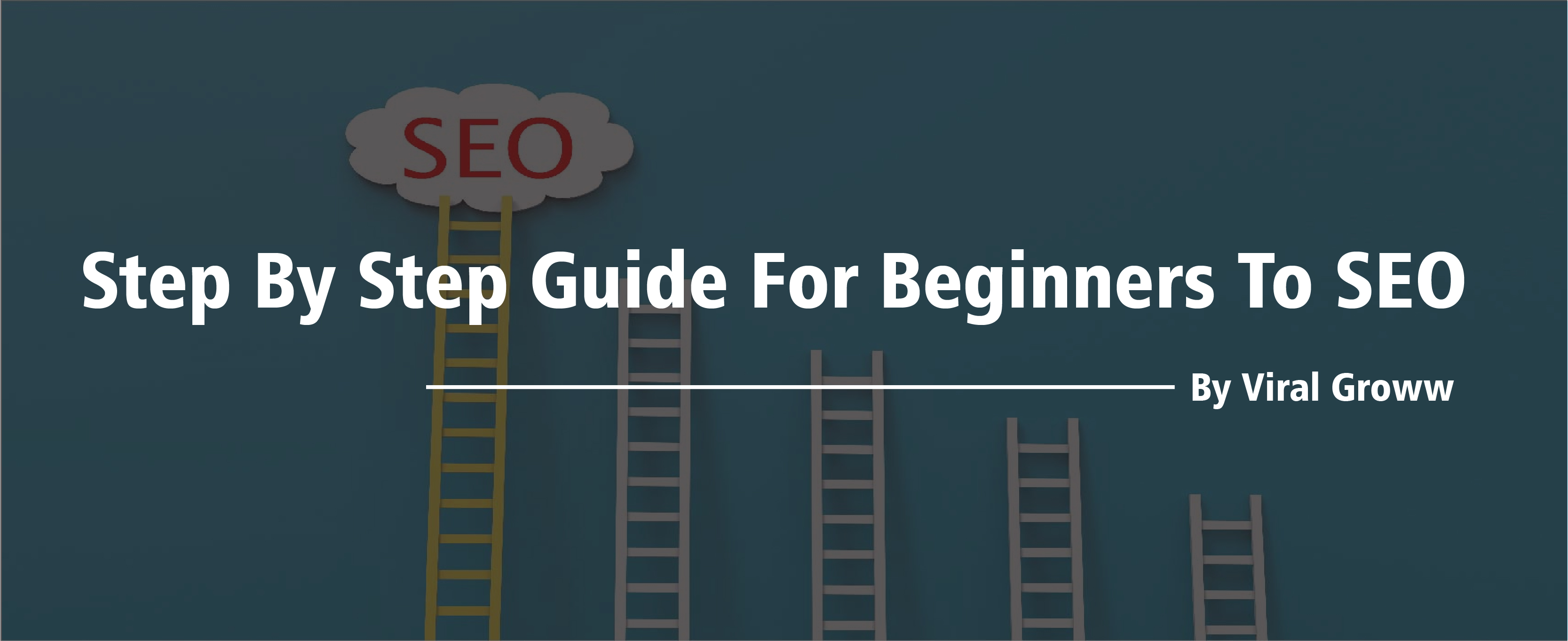 Step by Step guide for beginners to SEO