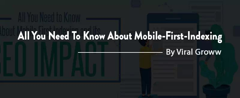 All You Need To Know About Mobile-First-Indexing