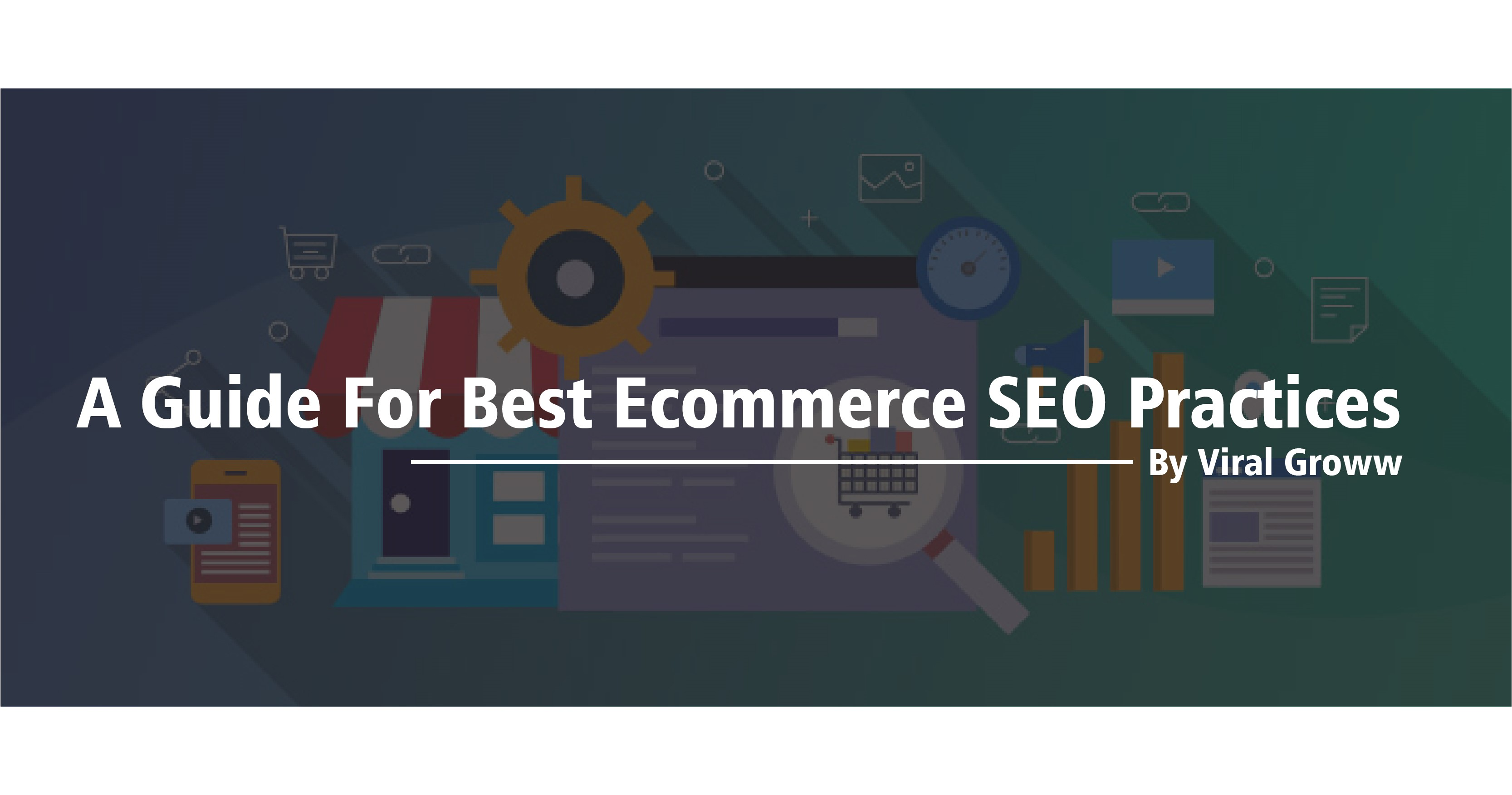 A Guide for best ecommerce SEO Practices