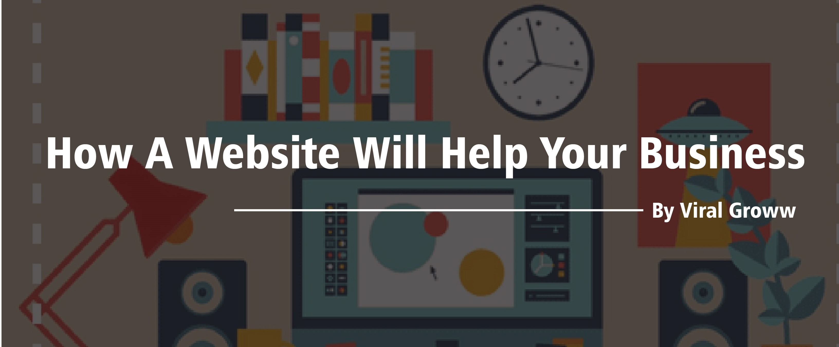How A Website Will Help Your Business