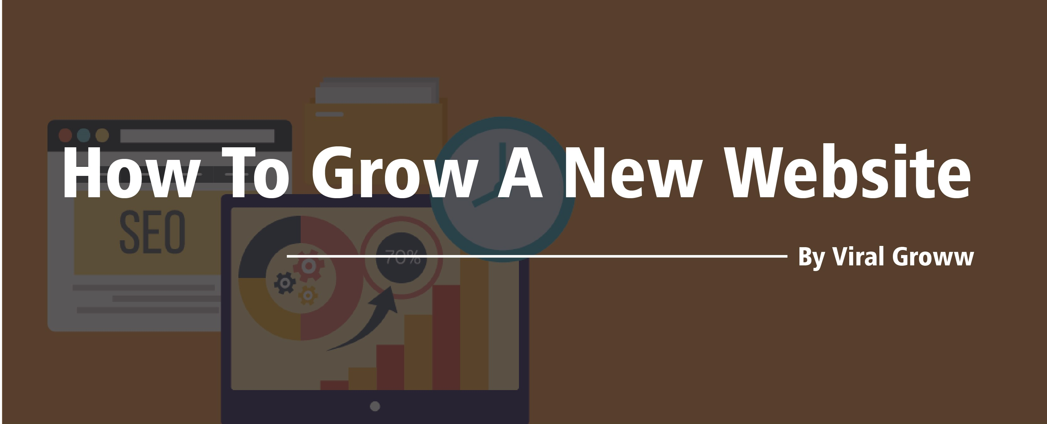 How To Grow A New Website